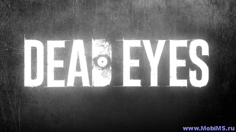 Игра DEAD EYES для Android