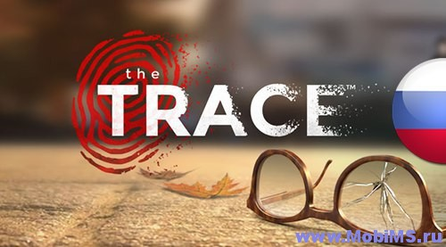 Игра The Trace: Murder Mystery + теперь и на русском языке для Android