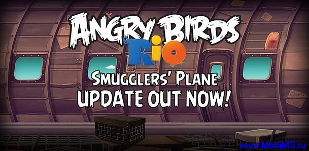 Игра Angry Birds Rio: Smugglers' Plane версии: 1.4.4 для Android