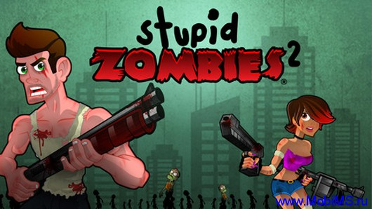 Игра Stupid Zombies 2 + *МОД для Android