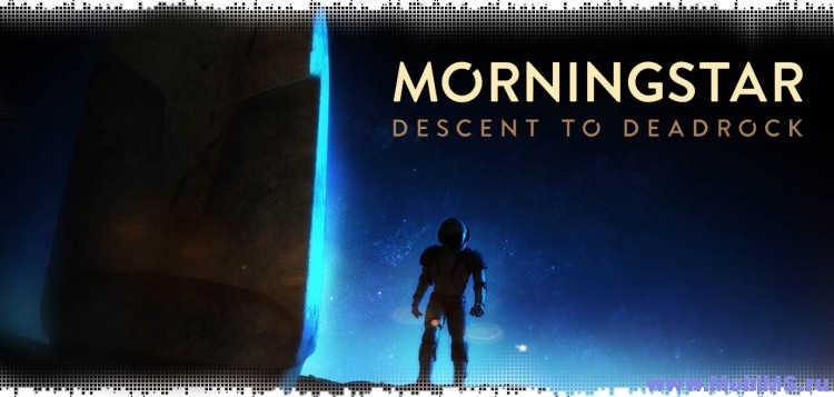 Игра Morningstar: Descent Deadrock для Android