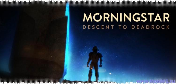 Игра Morningstar: Descent Deadrock для Android