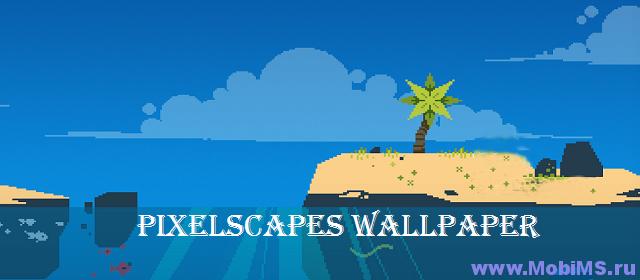 Живые обои Pixelscapes Wallpaper для Android