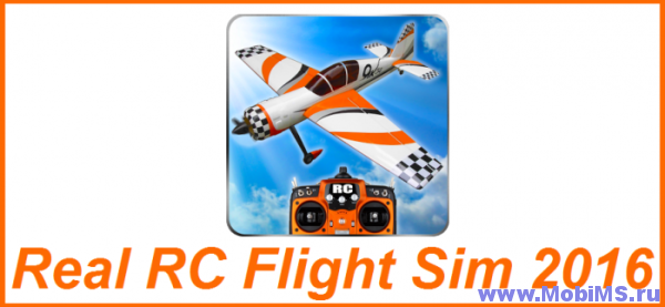 Игра Real RC Flight Sim 2016 для Android