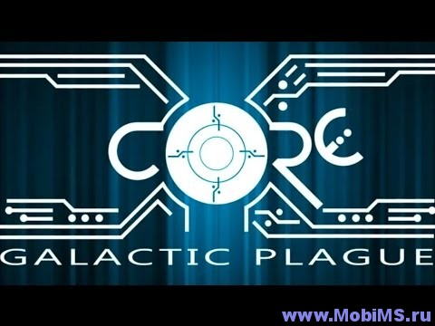 Игра X-CORE. Galactic Plague. Pro для Android