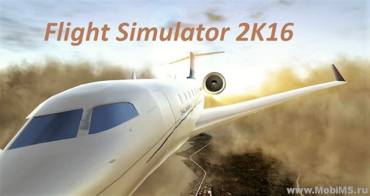 Игра Flight Simulator 2K16 для Android
