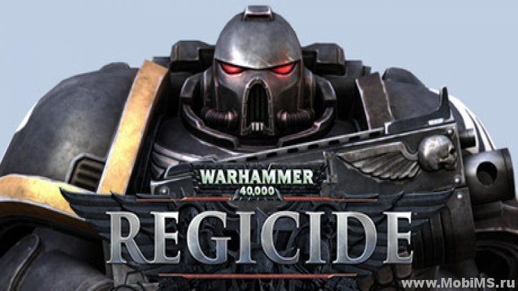 Игра Warhammer 40,000: Regicide + Мод на валюту для Android