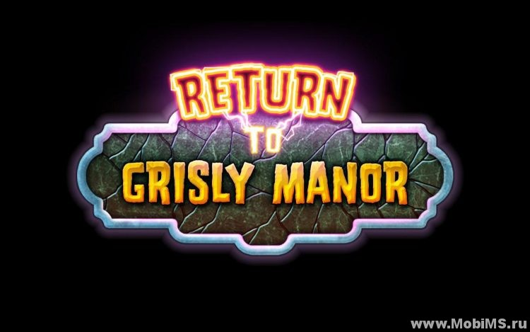 Игра Return to Grisly Manor для Android