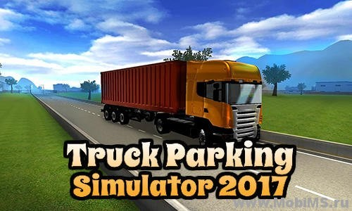 Игра Truck parking simulator 2017 для Android
