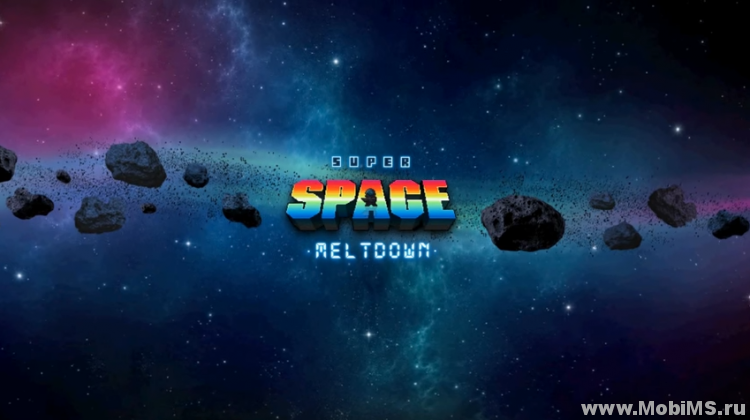 Игра Super Space Meltdown для Android