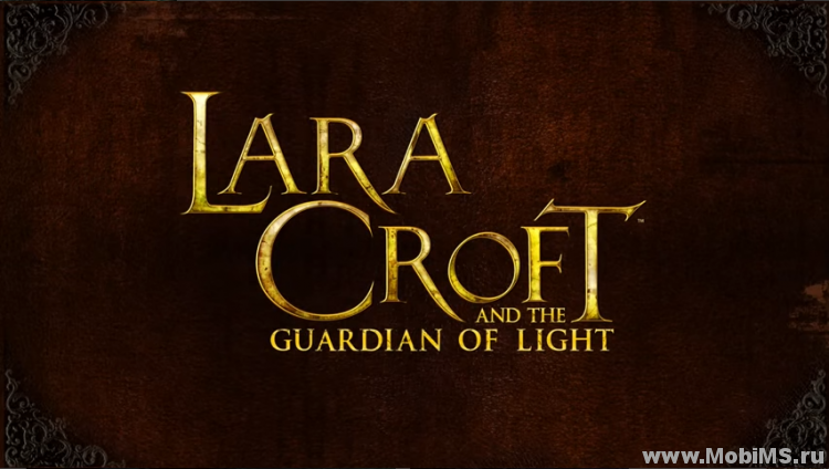Игра Lara Croft: Guardian of Light для Android