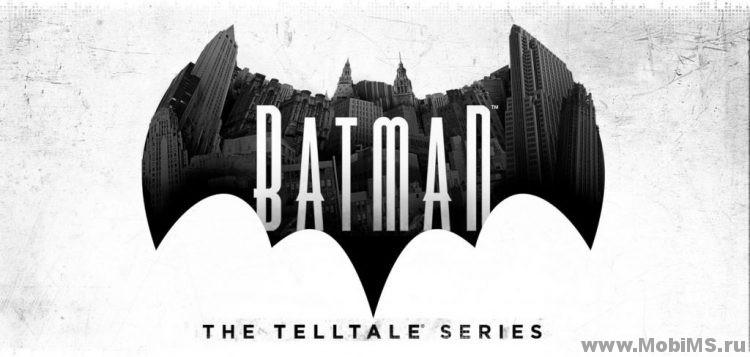 Игра Batman - The Telltale Series для Android