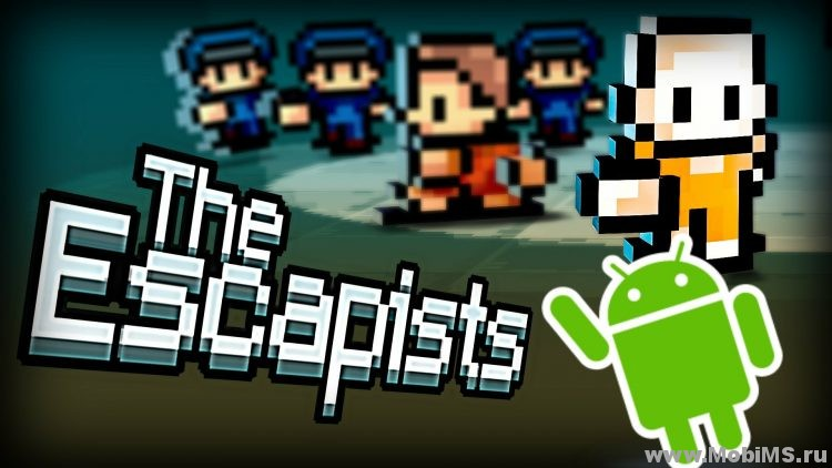 Игра The Escapists для Android