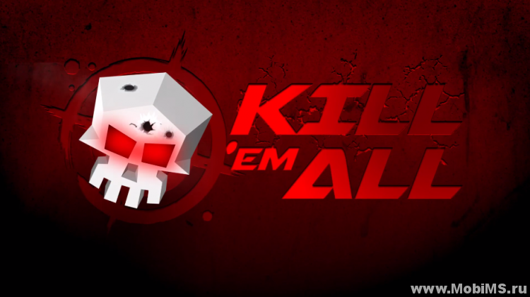 Игра Kill 'em All для Android
