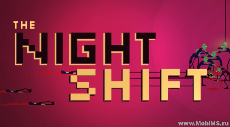 Игра The Night Shift для Android