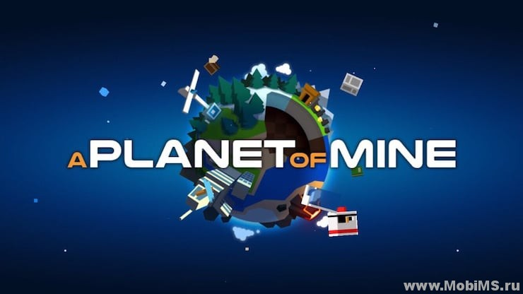 Игра A Planet of Mine для Android