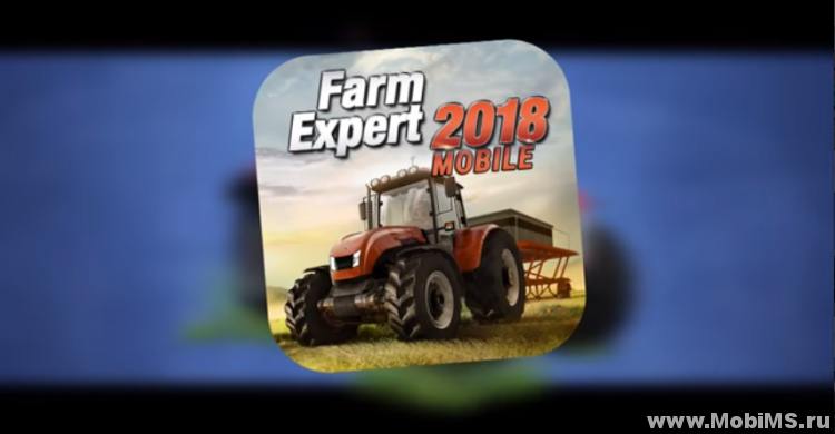 Игра Farm Expert 2018 Mobile для Android
